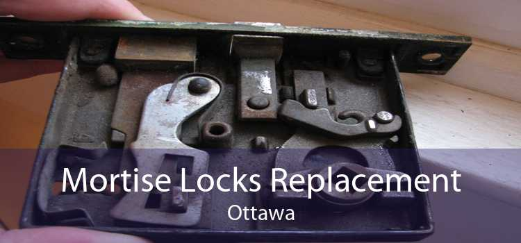 Mortise Locks Replacement Ottawa