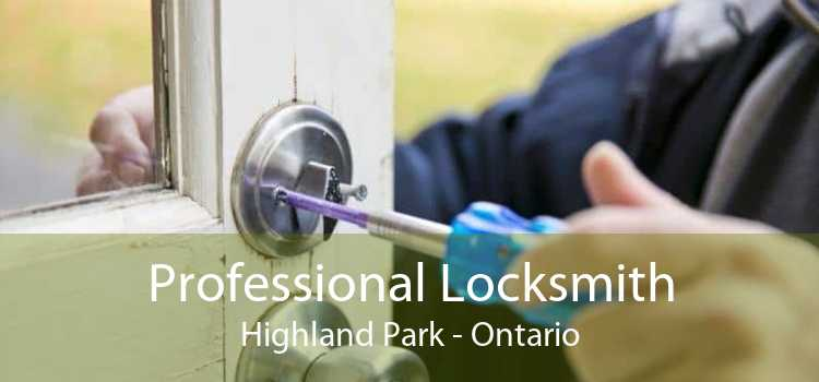 Professional Locksmith Highland Park - Ontario