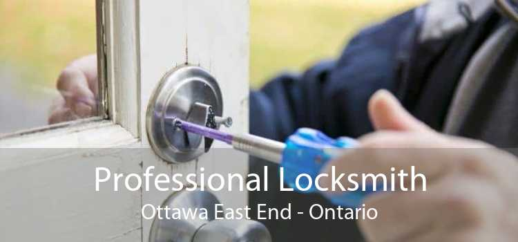 Professional Locksmith Ottawa East End - Ontario