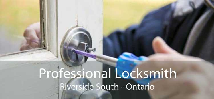 Professional Locksmith Riverside South - Ontario